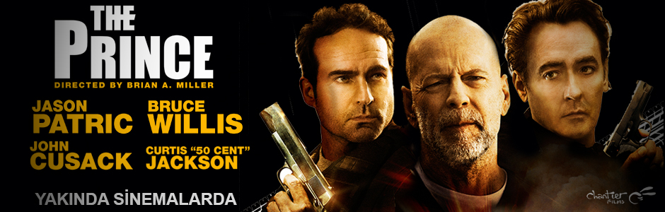 "Bruce Willis, Jason Patrick ve John Cusack ile ""The Prince"" Yakında Sinemalarda"